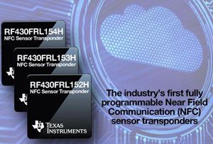 Texas Instruments claims the industry's first highly integrated NFC sensor transponder for industrial, medical, wearables and Internet of Things (IoT) applications